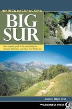 Hiking and Backpacking Big Sur : A Complete Guide to the Trails of Big Sur, Ventana Wilderness, and Silver Peak Wilderness - Analise Elliot Heid