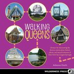 Walking Queens : 35 Tours for Discovering the Diverse Communities, Historic Places, and Natural Treasures of New York City's Largest Borough - Adrienne Onofri