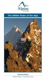 The 4000m Peaks of the Alps - Selected Climbs - Martin Moran