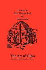 The Art of Glass - Antonio, Neri