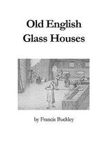 Old English Glass Houses - Francis, Buckley