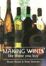 Making Wines Like Those You Buy - Bryan Acton
