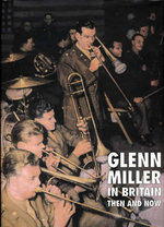 Glenn Miller in Britain Then and Now : v. 2 - Chris Way