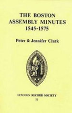 Boston Assembly Minutes, 1545-1575 - Peter Clark