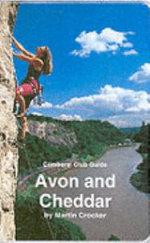 Avon & Cheddar : Climbers' Club Guide - Martin Crocker