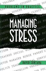 Managing Stress : Bulletin of the Institute of Historical Research - David Fontana