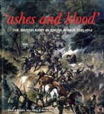 Ashes and Blood : The British Army in South Africa, 1795-1914