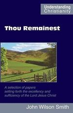 Thou Remainest - John Wilson Smith