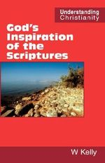 God's Inspiration of the Scriptures - William Kelly