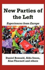 New Parties of the Left : Experiences from Europe - Daniel Bensaid