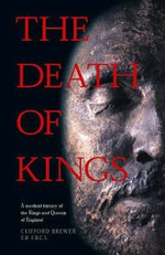The Death of Kings : A Medical History of the Kings and Queens of England - Clifford Brewer