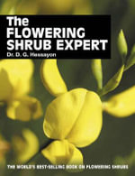 The Flowering Shrub Expert : The World's Best-selling Book on Flowering Shrubs - D. G. Hessayon