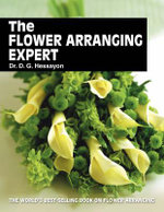 The Flower Arranging Expert - D. G. Hessayon