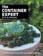 The Container Expert : The World's Best-selling Book on Container Gardening - D. G. Hessayon
