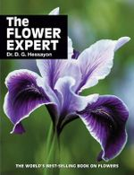 The Flower Expert : The World's Best-selling Book on Flowers - D. G. Hessayon