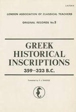 Greek Historical Inscriptions, 359-323 B.C. : Lactor