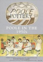 Poole Pottery in the 1950s : A Price Guide - Paul Atterbury