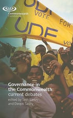 Governance in the Commonwealth: Current Debates : An Overview of Current Debates - Commonwealth Foundation