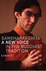 Sangharakshita : A New Voice in the Buddhist Tradition - Dharmachari Subhuti