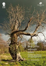 Ancient and Other Veteran Trees : Further Guidance on Management