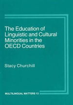 The Education of Linguistic and Cultural Minorities in the O.E.C.D.Countries - Stacy Churchill