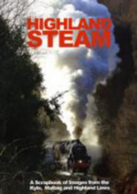 Highland Steam : A Scrapbook of Images from the 'Kyle, Mallaig and Highland Lines - Bill Williams