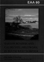 Barton Bendish and Caldecote : Fieldwork in South-West Norfolk - Alan Davison