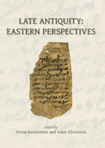 Late Antiquity : Eastern Perspectives - Teresa Bernheimer