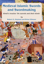Medieval Islamic swords and swordmaking - Robert G. Hoyland
