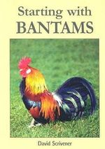 Starting with Bantams - David Scrivener
