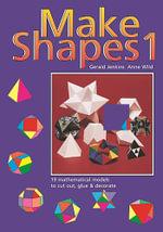Make Shapes: Bk. 1 : Mathematical Models - Gerald Jenkins