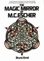 The Magic Mirror of M.C. Escher - Bruno Ernst