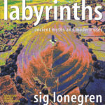 Labyrinths : Ancient Myths and Modern Uses - Sig Lonegren