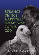 Strange Things Happened on My Way to the Zoo - Mike Thomas