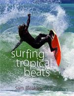 Surfing Tropical Beats - Sam Bleakley