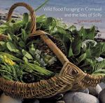 Wild Food Foraging in Cornwall and the Isles of Scilly : Pocket Cornwall - Rachel Lambert