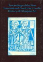 History of Ethiopian Art: 1st, 1986 : International Conference Proceedings - Royal Asiatic Society of Great Britain and Ireland