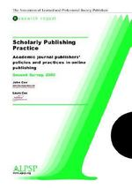 Scholarly Publishing Practice, Second Survey - John Cox