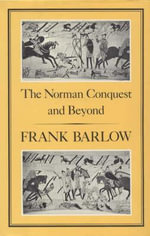 The Norman Conquest and Beyond - Frank Barlow
