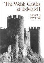 The Welsh Castles of Edward I - Arnold J. Taylor