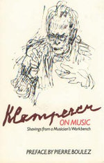 Klemperer on Music : Shavings from a Musician's Workbench - Otto Klemperer