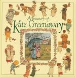 A Treasury of Kate Greenaway - Kate Greenaway