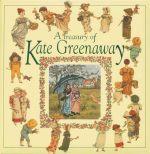 A Treasury of Kate Greenaway - Kate Greenaway