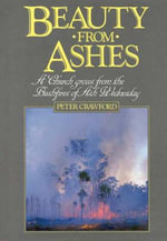 Beauty from Ashes : A Church Grows from the Bushfires of ASH Wednesday - Peter Crawford
