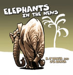Elephants in the News : Pachyderms in Limerick - James Baker