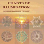 Chants of Illumination : Sanskrit Mantras to the Light - Imre Vallyon