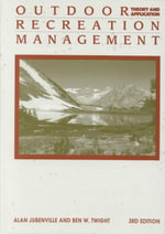 Outdoor Recreation Management : Theory and Application - Alan Jubenville