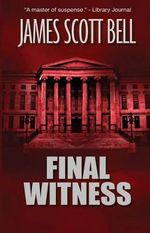 Final Witness - James Scott Bell