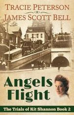 Angels Flight (the Trials of Kit Shannon #2) - James Scott Bell