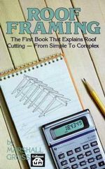 Roof Framing : Over 25 Low-Cost Plans - Marshall Gross